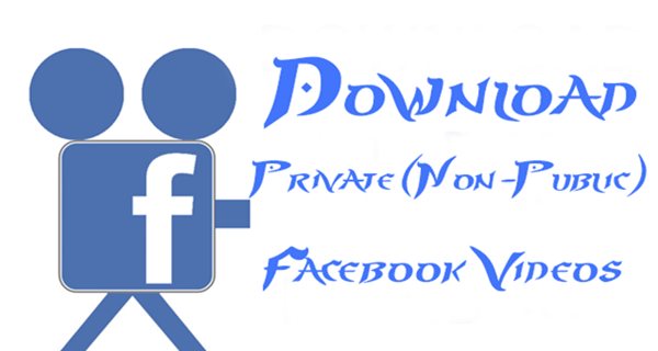 How To Download Non-Public (Private) Videos From Facebook