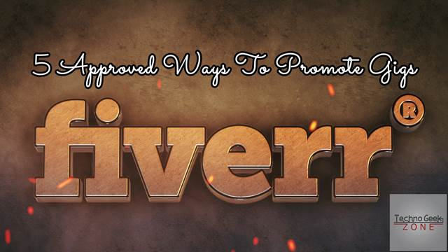5 Approved Ways For Promotion Of Fiverr Gigs And Increase Your Sale