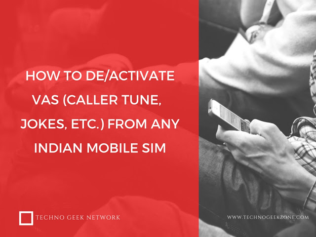 How To Deactivate/Activate VAS(Caller Tune, Jokes, etc.) From Any Indian Mobile SIM