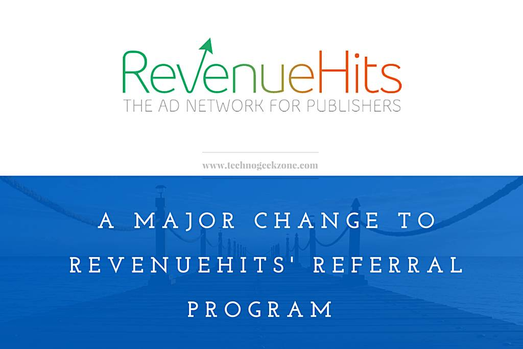 A Major Change to RevenueHits' Referral Program For Publishers