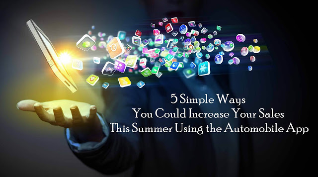 5 Simple Ways You Could Increase Your Sales This Summer Using the Automobile App