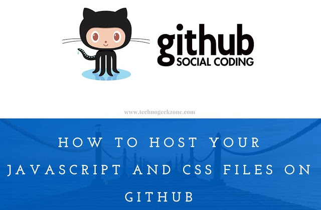 How To Host Your Javascript and CSS Files on Github – Google Drive Hosting Alternative
