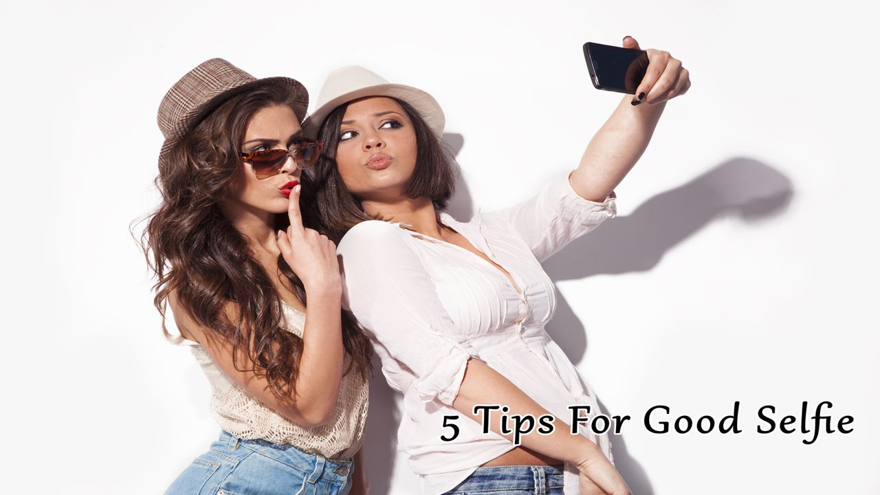 5 Basic Tips For a Good Selfie From Your Phone