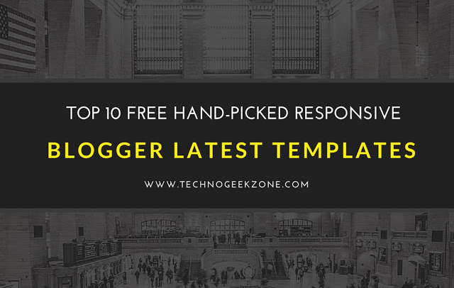 Top 10 Best Free Responsive Blogger Templates of 2017