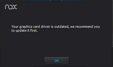[Solved] Your graphics card driver is outdated Error in Nox App Player