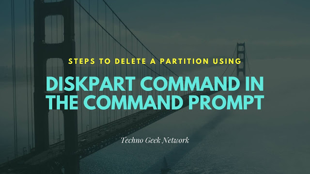 Steps to Delete a Partition Using Diskpart Command in the Command Prompt