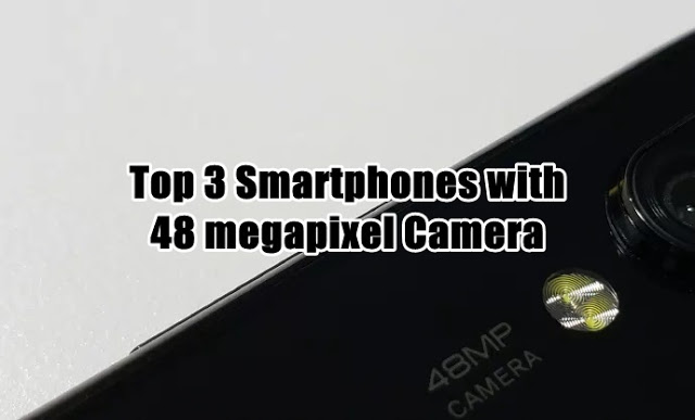 Top 3 Smartphones with 48-megapixel Camera