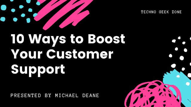 10 Ways to Boost Your Customer Support