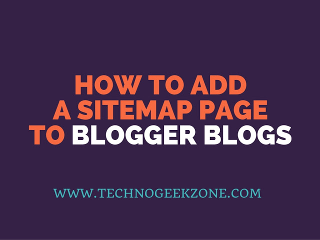 How To Add a Sitemap Page To Blogger Blogs [Updated 2020]