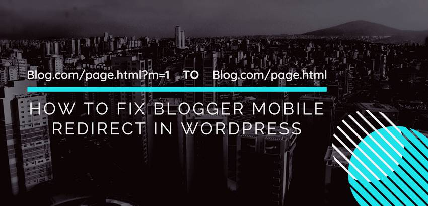 How to Fix Blogger Mobile Redirect in Wordpress | 301 Perma Redirection