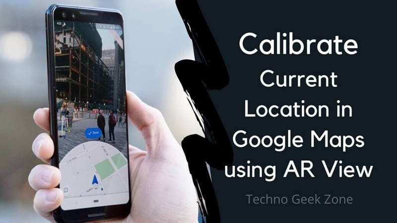 Calibrate Current Location in Google Maps using AR View