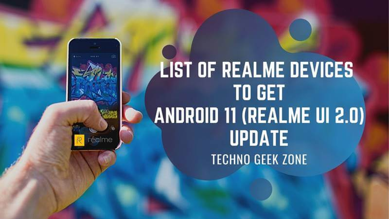 List of Realme Devices to Get Android 11(Realme UI 2.0) Update